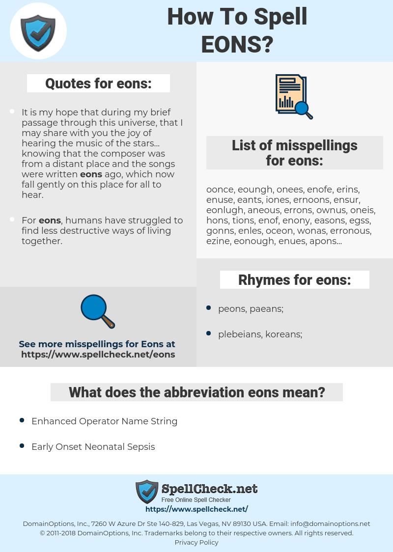 eons, spellcheck eons, how to spell eons, how do you spell eons, correct spelling for eons