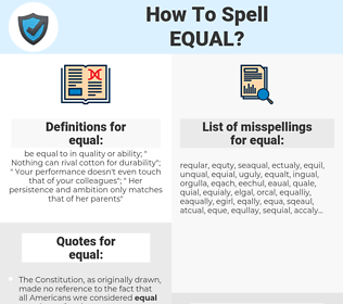 equal, spellcheck equal, how to spell equal, how do you spell equal, correct spelling for equal