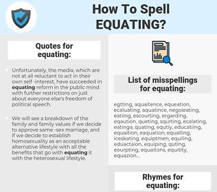 equating, spellcheck equating, how to spell equating, how do you spell equating, correct spelling for equating