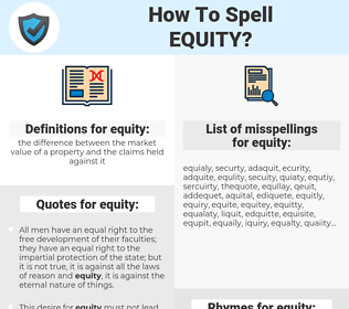 equity, spellcheck equity, how to spell equity, how do you spell equity, correct spelling for equity