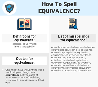 equivalence, spellcheck equivalence, how to spell equivalence, how do you spell equivalence, correct spelling for equivalence