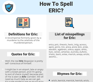 Eric, spellcheck Eric, how to spell Eric, how do you spell Eric, correct spelling for Eric