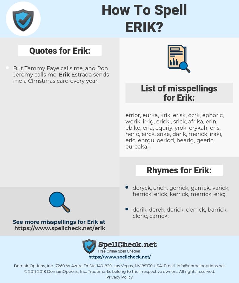 Erik, spellcheck Erik, how to spell Erik, how do you spell Erik, correct spelling for Erik