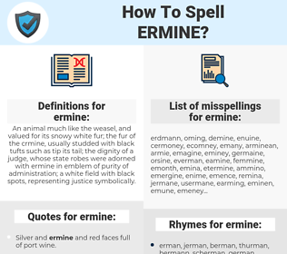 ermine, spellcheck ermine, how to spell ermine, how do you spell ermine, correct spelling for ermine