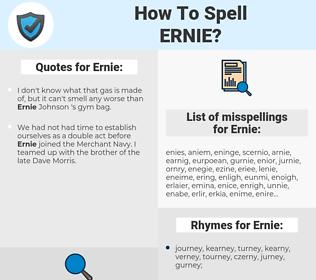 Ernie, spellcheck Ernie, how to spell Ernie, how do you spell Ernie, correct spelling for Ernie