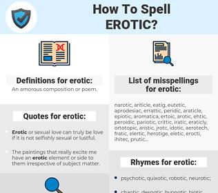 erotic, spellcheck erotic, how to spell erotic, how do you spell erotic, correct spelling for erotic
