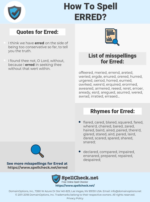 Erred, spellcheck Erred, how to spell Erred, how do you spell Erred, correct spelling for Erred