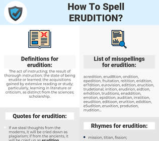 erudition, spellcheck erudition, how to spell erudition, how do you spell erudition, correct spelling for erudition