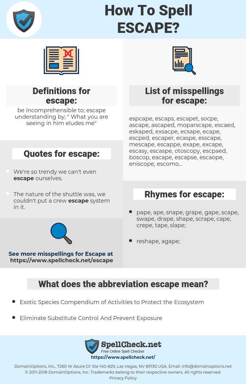 escape, spellcheck escape, how to spell escape, how do you spell escape, correct spelling for escape