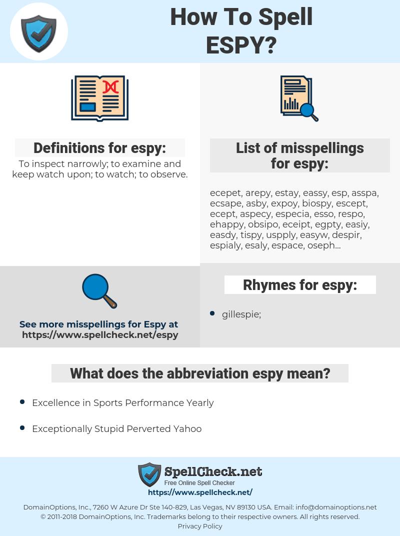 espy, spellcheck espy, how to spell espy, how do you spell espy, correct spelling for espy