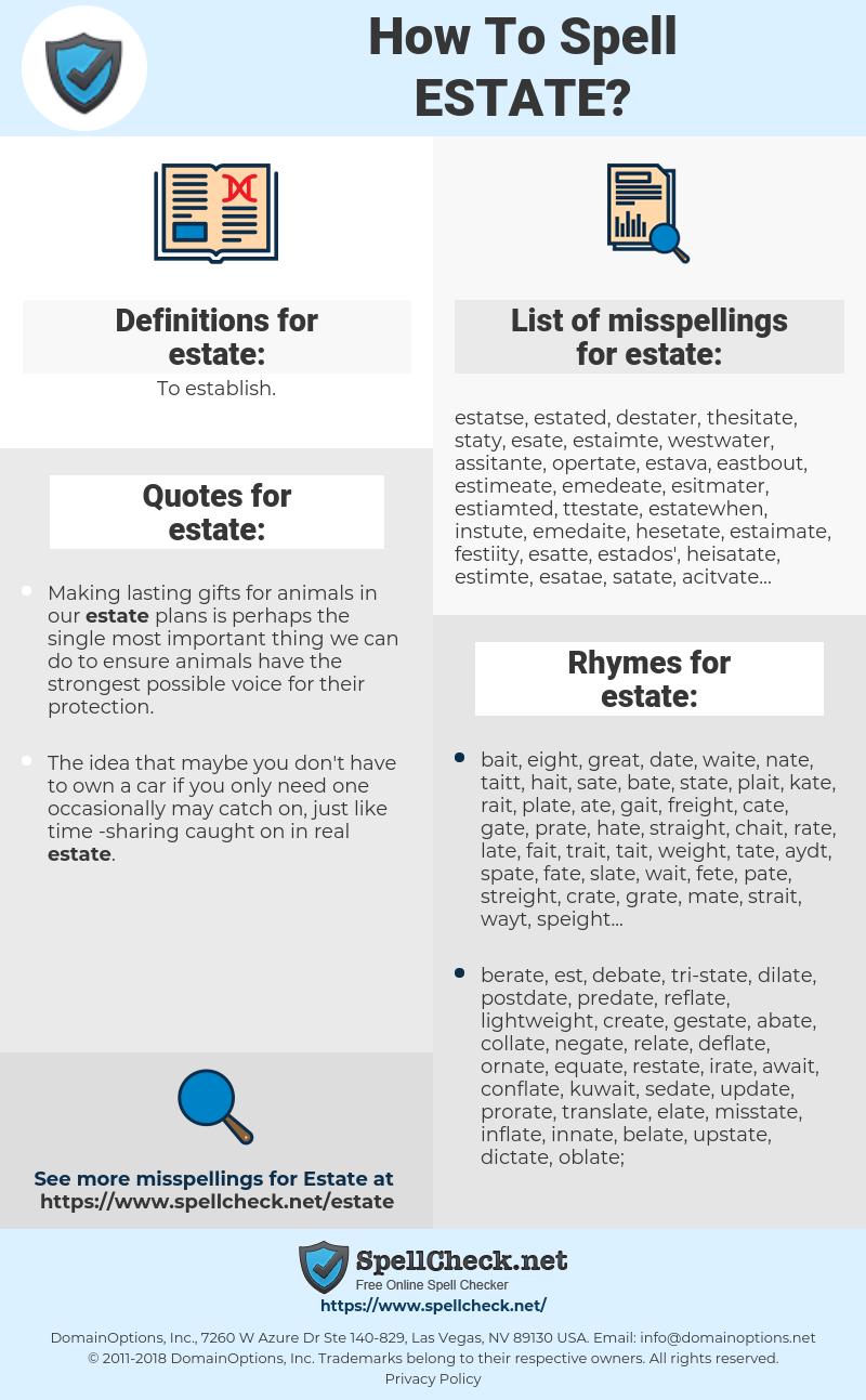 estate, spellcheck estate, how to spell estate, how do you spell estate, correct spelling for estate