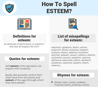 esteem, spellcheck esteem, how to spell esteem, how do you spell esteem, correct spelling for esteem