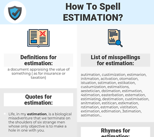 estimation, spellcheck estimation, how to spell estimation, how do you spell estimation, correct spelling for estimation