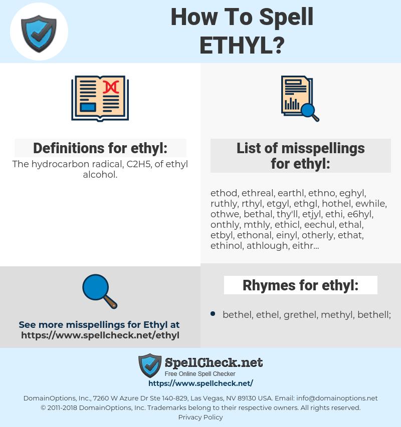 ethyl, spellcheck ethyl, how to spell ethyl, how do you spell ethyl, correct spelling for ethyl