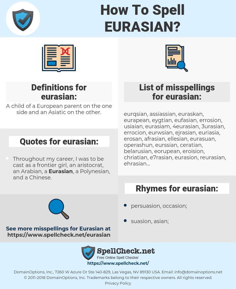 eurasian, spellcheck eurasian, how to spell eurasian, how do you spell eurasian, correct spelling for eurasian