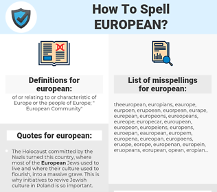 european, spellcheck european, how to spell european, how do you spell european, correct spelling for european