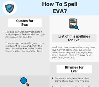 Eva, spellcheck Eva, how to spell Eva, how do you spell Eva, correct spelling for Eva