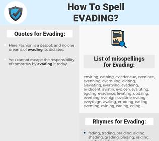 Evading, spellcheck Evading, how to spell Evading, how do you spell Evading, correct spelling for Evading