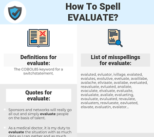 evaluate, spellcheck evaluate, how to spell evaluate, how do you spell evaluate, correct spelling for evaluate