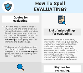 evaluating, spellcheck evaluating, how to spell evaluating, how do you spell evaluating, correct spelling for evaluating