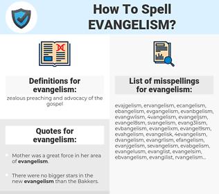 evangelism, spellcheck evangelism, how to spell evangelism, how do you spell evangelism, correct spelling for evangelism