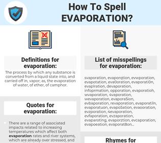 evaporation, spellcheck evaporation, how to spell evaporation, how do you spell evaporation, correct spelling for evaporation
