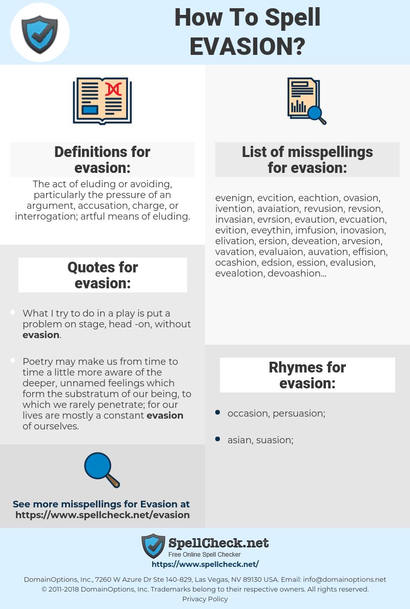 evasion, spellcheck evasion, how to spell evasion, how do you spell evasion, correct spelling for evasion