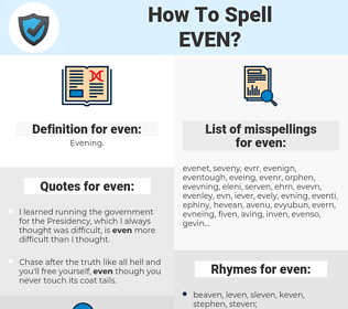 even, spellcheck even, how to spell even, how do you spell even, correct spelling for even