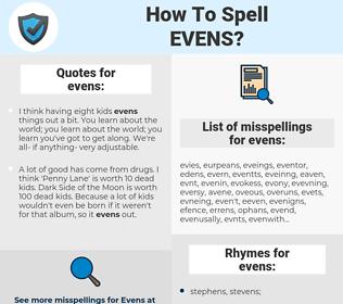 evens, spellcheck evens, how to spell evens, how do you spell evens, correct spelling for evens