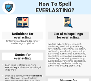 everlasting, spellcheck everlasting, how to spell everlasting, how do you spell everlasting, correct spelling for everlasting