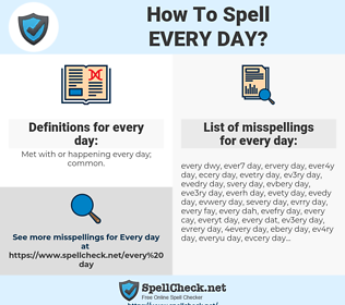 every day, spellcheck every day, how to spell every day, how do you spell every day, correct spelling for every day