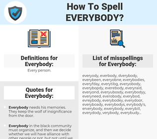 Everybody, spellcheck Everybody, how to spell Everybody, how do you spell Everybody, correct spelling for Everybody