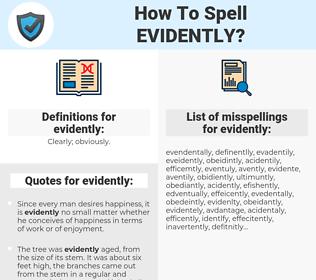 evidently, spellcheck evidently, how to spell evidently, how do you spell evidently, correct spelling for evidently