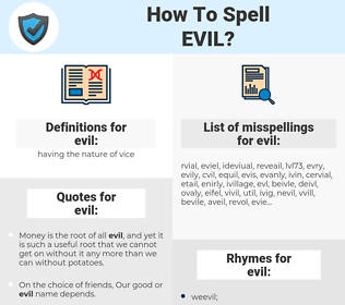 evil, spellcheck evil, how to spell evil, how do you spell evil, correct spelling for evil