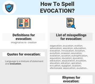evocation, spellcheck evocation, how to spell evocation, how do you spell evocation, correct spelling for evocation