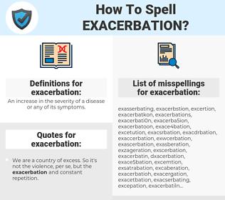 exacerbation, spellcheck exacerbation, how to spell exacerbation, how do you spell exacerbation, correct spelling for exacerbation