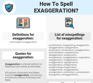 exaggeration, spellcheck exaggeration, how to spell exaggeration, how do you spell exaggeration, correct spelling for exaggeration