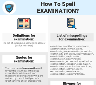 examination, spellcheck examination, how to spell examination, how do you spell examination, correct spelling for examination