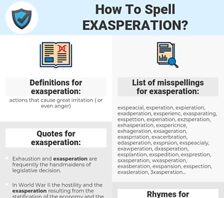 exasperation, spellcheck exasperation, how to spell exasperation, how do you spell exasperation, correct spelling for exasperation