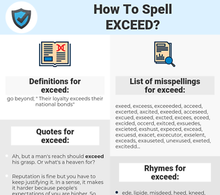 exceed, spellcheck exceed, how to spell exceed, how do you spell exceed, correct spelling for exceed