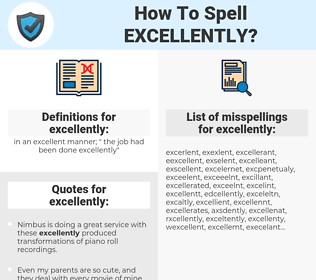 excellently, spellcheck excellently, how to spell excellently, how do you spell excellently, correct spelling for excellently