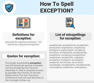 exception, spellcheck exception, how to spell exception, how do you spell exception, correct spelling for exception