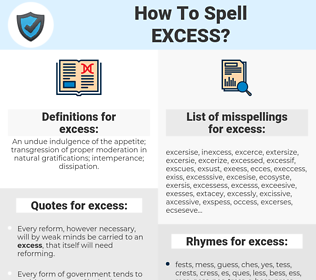 excess, spellcheck excess, how to spell excess, how do you spell excess, correct spelling for excess