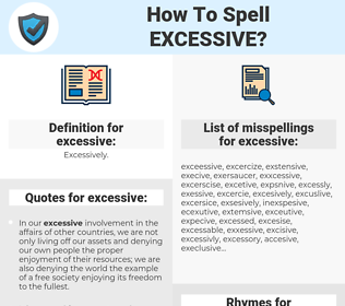 excessive, spellcheck excessive, how to spell excessive, how do you spell excessive, correct spelling for excessive