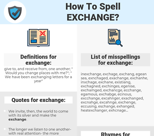 exchange, spellcheck exchange, how to spell exchange, how do you spell exchange, correct spelling for exchange