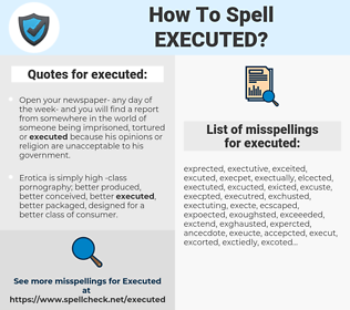 executed, spellcheck executed, how to spell executed, how do you spell executed, correct spelling for executed