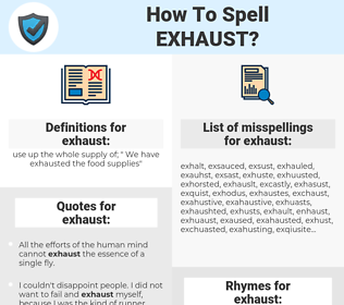 exhaust, spellcheck exhaust, how to spell exhaust, how do you spell exhaust, correct spelling for exhaust