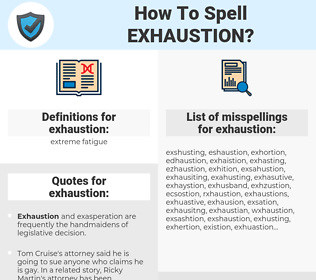 exhaustion, spellcheck exhaustion, how to spell exhaustion, how do you spell exhaustion, correct spelling for exhaustion