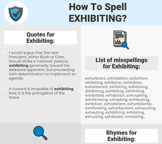 Exhibiting, spellcheck Exhibiting, how to spell Exhibiting, how do you spell Exhibiting, correct spelling for Exhibiting