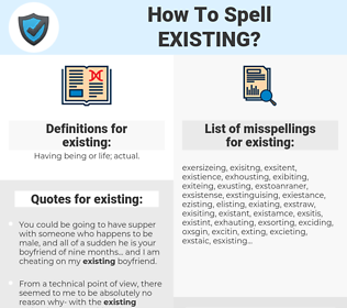 existing, spellcheck existing, how to spell existing, how do you spell existing, correct spelling for existing